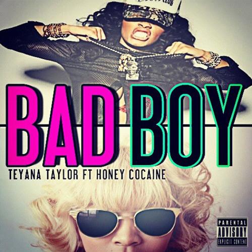 Bad Boy - Teyana Taylor feat. Honey Cocaine
