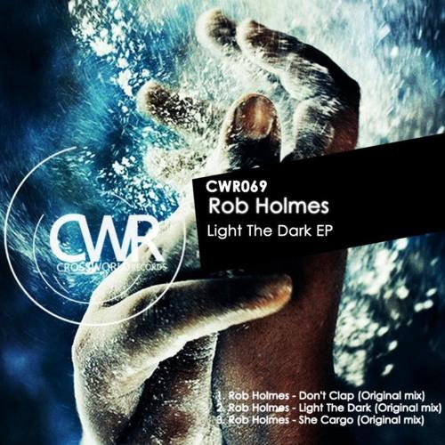 Rob Holmes - Light The Dark [Crossworld Records]