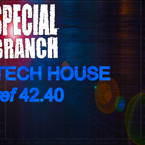 Special Branch - Tech House Ref 42.40