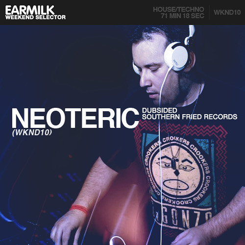 EARMILK Presents: Weekend Selector - Neoteric (WKND10)