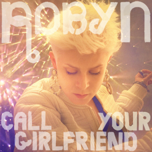 Robyn - Call Your Girlfriend (Sultan + Ned Shepard Club Mix)