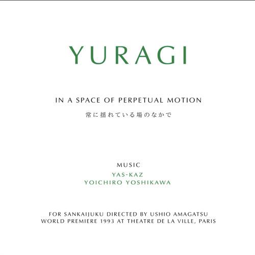 YURAGI~ In a Space of Perpetual Motion ゆらぎ〜常に揺れている場の中で : Yoichiro Yoshikawa 吉川洋一郎/ Yas-Kaz  1993