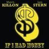 Match Killon feat. Len Stern - If I Had Money mp3