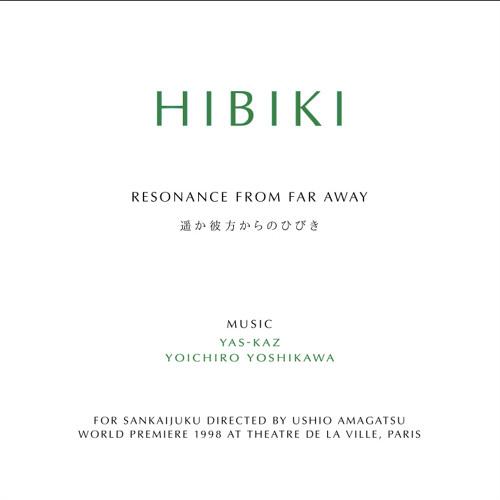 HIBIKI~Resonance from Far Away ひびき 遙か彼方からのひびき:Yoichiro Yoshikawa / Takashi Kako 吉川洋一郎 / 加古隆  1998