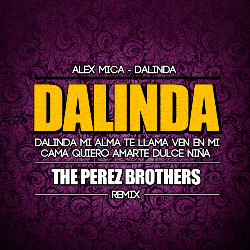 Alex Mica - Dalinda (The Perez Brothers Remix)