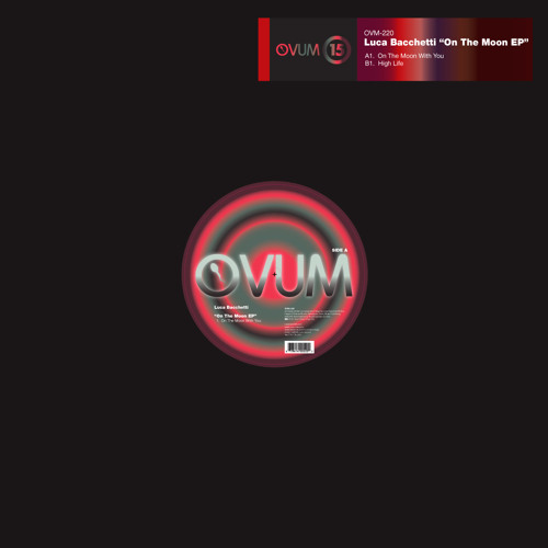 """Luca Bacchetti """"On The Moon With You"""" Ovum Recordings"""