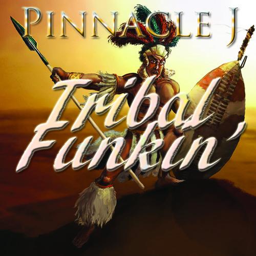 Pinnacle J - Tribal Funkin'