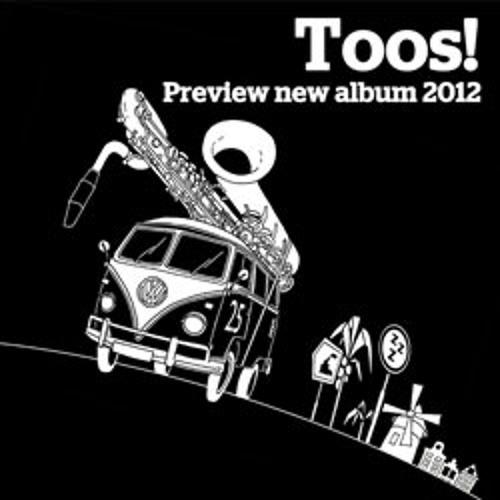 Preview new album Toos!