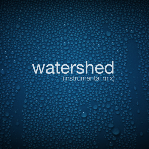 Watershed (Instrumental Mix) - FREE Download in Buy Link