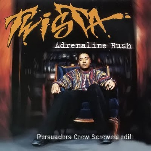 Twista - Adrenaline Rush (Persuaders Screwed)