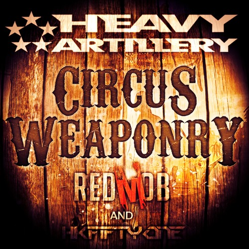 Red Mob and HKFiftyOne - Circus Weaponry