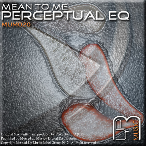 Perceptual EQ - Mean to Me (Original) (Preview)