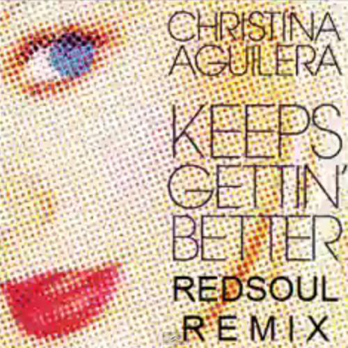 Christina Aguilera - Keeps Getting Better - RedSoul remix