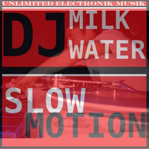Slow motion by DJ Milkwater (free download now , follow the BUY link)