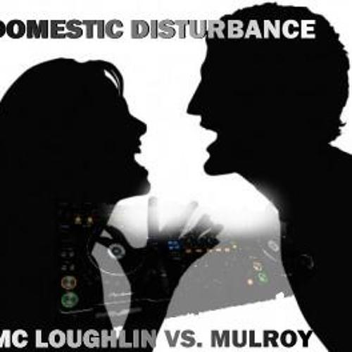 (Domestic disturbance) mc loughlin vs. mulroy - row 1