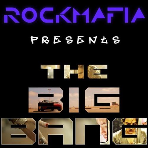 Rock Mafia - The Big Bang