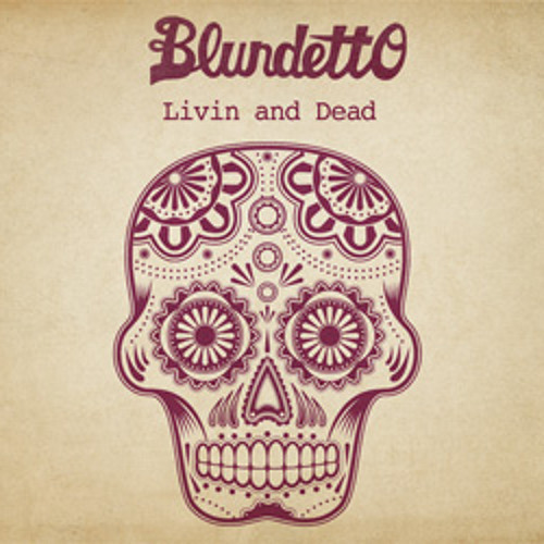 Blundetto - Livin And Dead