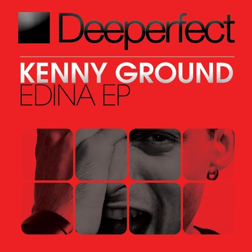 Kenny Ground - Edina [Deeperfect Records]