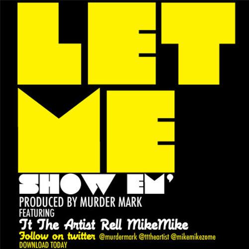 Let Me Show Em(Produced by Murder Mark)