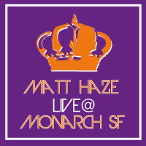 Matt Haze Live at Monarch SF 020912