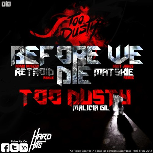 Too Dusty feat. Malicia Gil - Before we die - OUT NOW!!!!