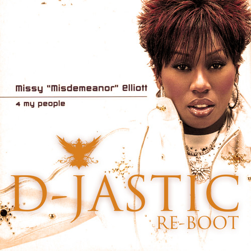 Missy Elliot - 4 My People (D-JASTIC RE-BOOT) FREE DOWNLOAD! <--- Click for extra download link!