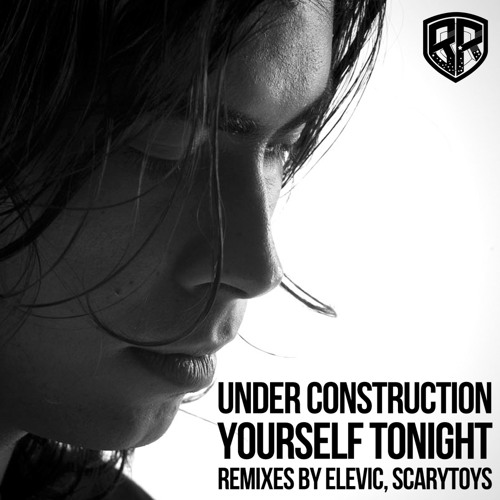 Under Construction - Yourself Tonight (Elevic remix)
