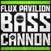 Bass Cannon (Flux Pavillion Remix)