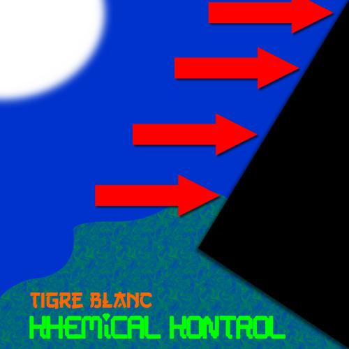Tigre Blanc - Khemical Kontrol