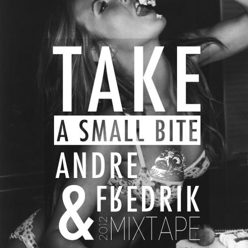 André & Fredrik - Take a Small Bite