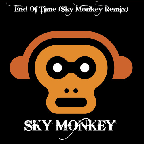 Beyoncé - End Of Time (Sky Monkey Remix)