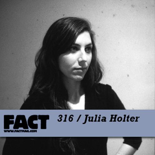 FACT mix 316 - Julia Holter (Feb '12)