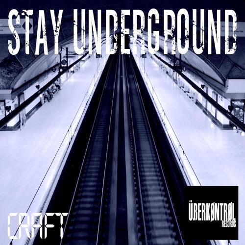 Craft - Stay Underground EP - [Uberkontrol Records]