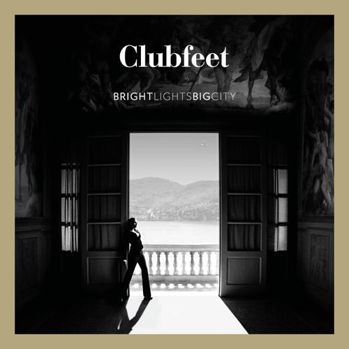 Clubfeet - BrightLightsBigCity