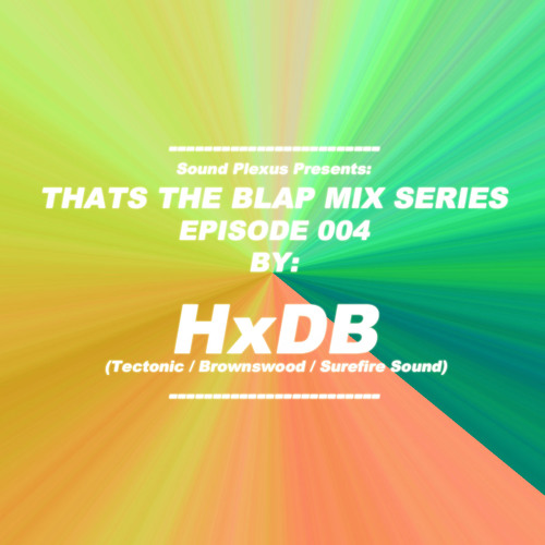 Episode 004 - HxDB - Thats The Blap Mix Series