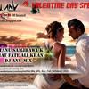 MAI TENU SAMJHAWA KI - RAHAT FATE ALI KHAN (DJ ANU MIX)