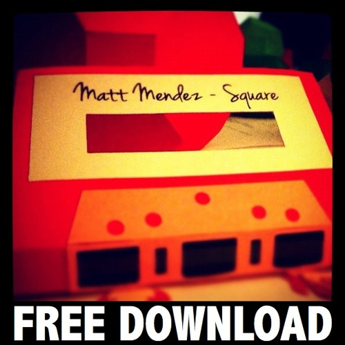 Matt Mendez - Square EP  [FREE DOWNLOAD]