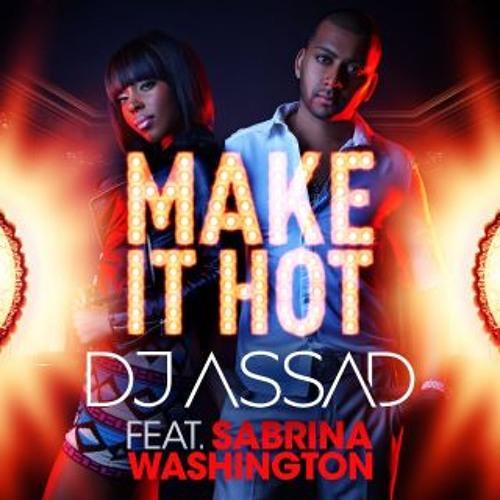 DJ Assad ft Sabrina Washington - Make It Hot (Thom Syma & Julien Stackler Remix)