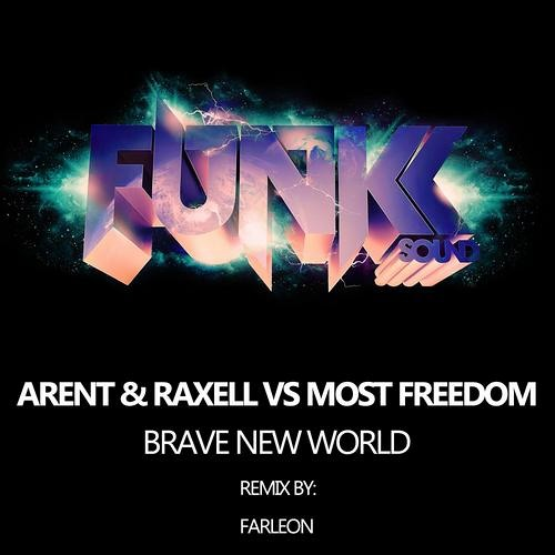 Arent & Raxell vs Most Freedom - Brave New World (Original mix) [preview]
