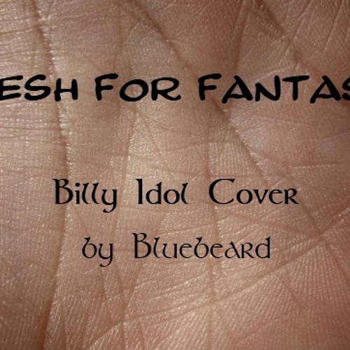 Flesh For Fantasy (Billy Idol Recover) by Chemical Lunar Society ft. Bluebeard™