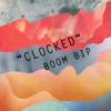 Boom Bip 'Clocked' - PREVIEW EDIT