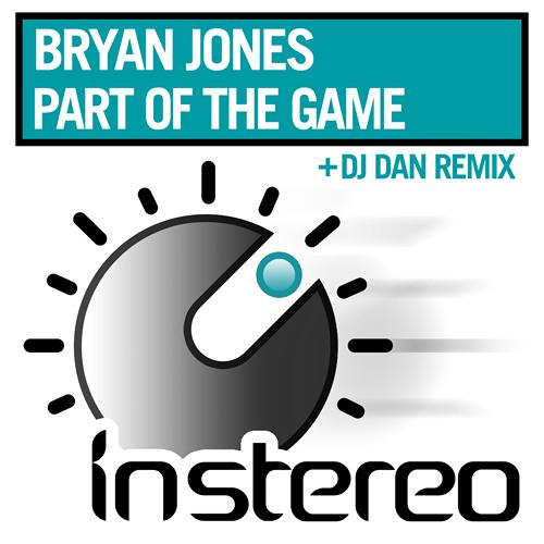 Bryan Jones - Part of the Game (DJ Dan remix)