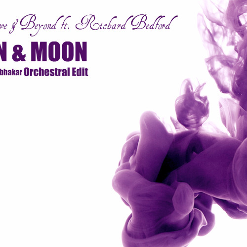 Above and Beyond ft Richard Bedford - Sun And Moon (Anup Prabhakar Orchestral Edit)