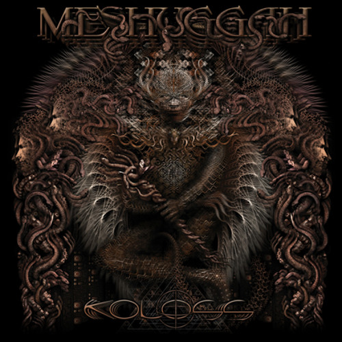 MESHUGGAH - Break Those Bones Whose Sinews Gave it Motion