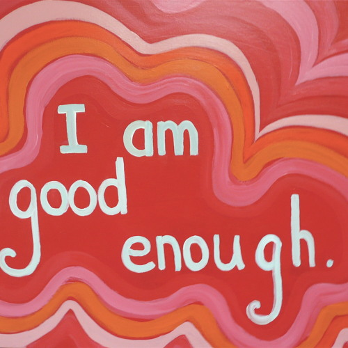 """You are good enough"" affirmation, www.breathworks.net"
