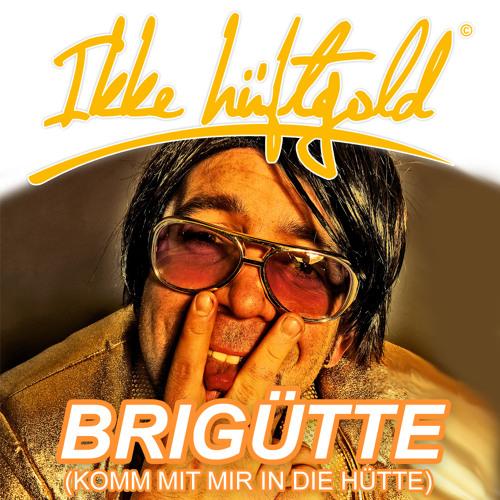 Ikke Hüftgold - Brigütte (Komm mit mir in die Hütte) (Snippet)