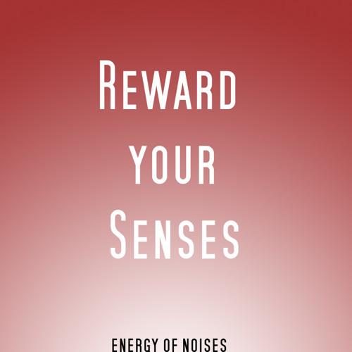 Reward your Senses