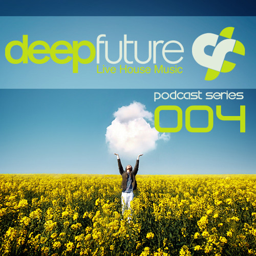 Deep Future ® - Podcast Series 004 -  FREE DOWNLOAD
