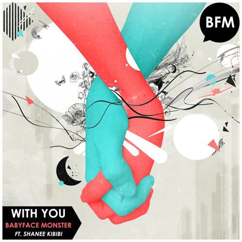 Babyface Monster - With You ft. Shanee Kibibi
