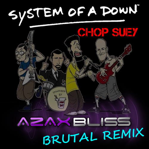 System Of A Down - Chop Suey BRUTAL Remix (2010) ** FREE DOWNLOAD